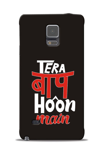Tera Baap Hoon Samsung Galaxy Note 4 Mobile Back Cover