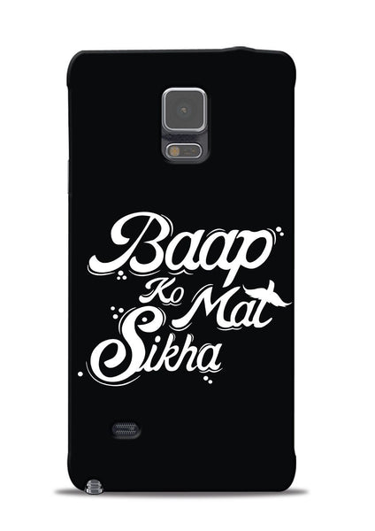 Baapko Mat Sikha Samsung Galaxy Note 4 Mobile Back Cover