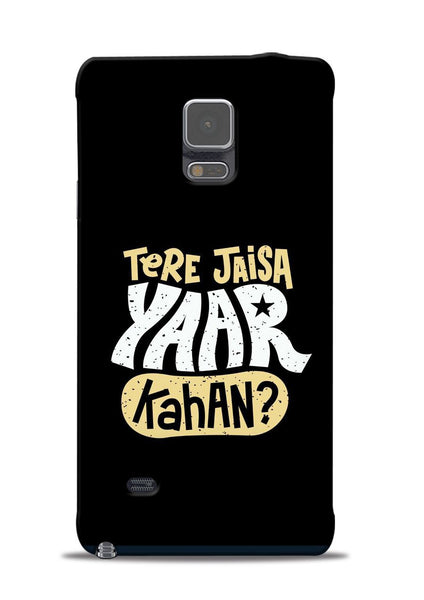 Tere Jaise Yaar kaha Samsung Galaxy Note 4 Mobile Back Cover