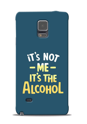 Its The Alcohol Samsung Galaxy Note 4 Mobile Back Cover