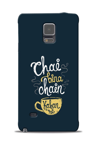 Chai Bina Chain Kaha Re Samsung Galaxy Note 4 Mobile Back Cover