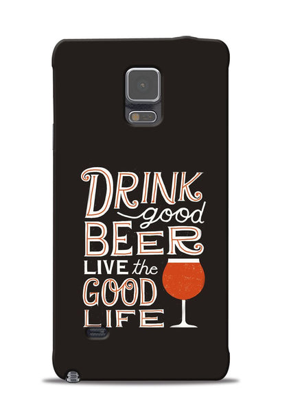 Drink Beer Good Life Samsung Galaxy Note 4 Mobile Back Cover