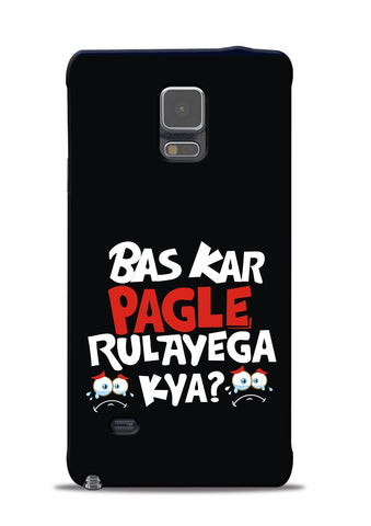 Bas Kar Pagle Rulayega Kya Samsung Galaxy Note 4 Mobile Back Cover