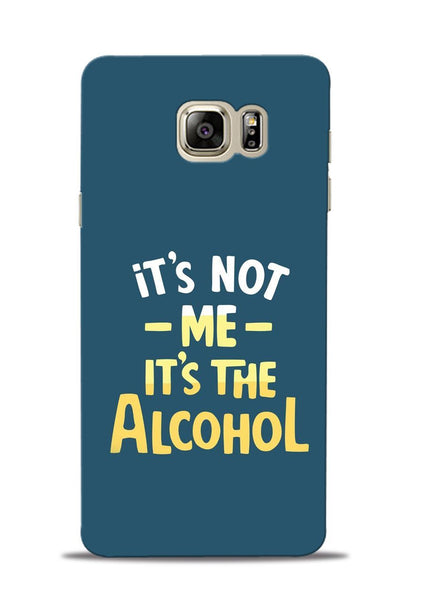Its The Alcohol Samsung Galaxy Note 5 Mobile Back Cover
