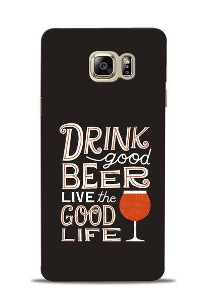Drink Beer Good Life Samsung Galaxy Note 5 Mobile Back Cover