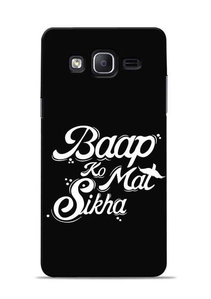 Baapko Mat Sikha Samsung Galaxy On7 Mobile Back Cover