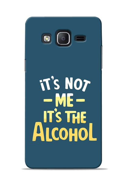Its The Alcohol Samsung Galaxy On7 Mobile Back Cover