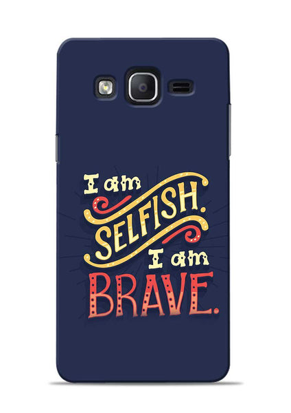 Selfish Brave Samsung Galaxy On7 Mobile Back Cover