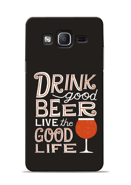Drink Beer Good Life Samsung Galaxy On7 Mobile Back Cover