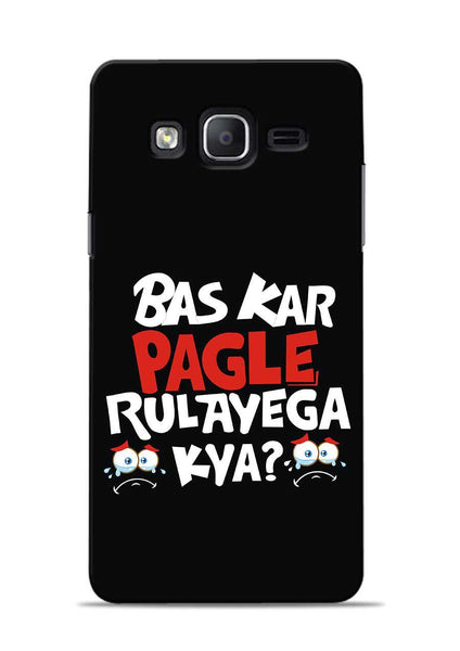 Bas Kar Pagle Rulayega Kya Samsung Galaxy On7 Mobile Back Cover