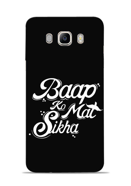 Baapko Mat Sikha Samsung Galaxy On8 Mobile Back Cover