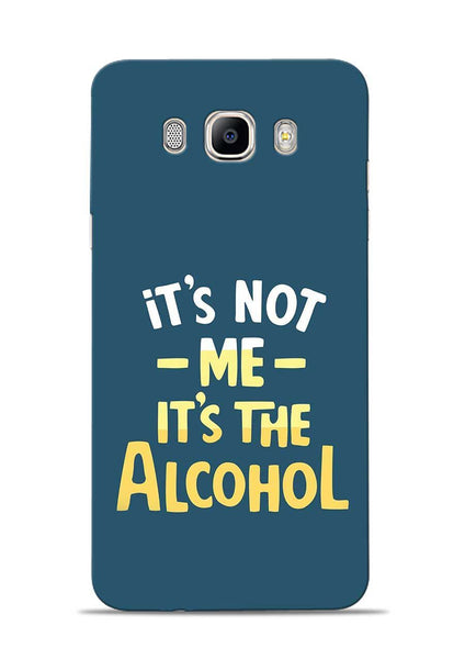 Its The Alcohol Samsung Galaxy On8 Mobile Back Cover
