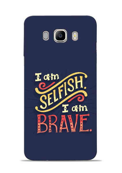 Selfish Brave Samsung Galaxy On8 Mobile Back Cover