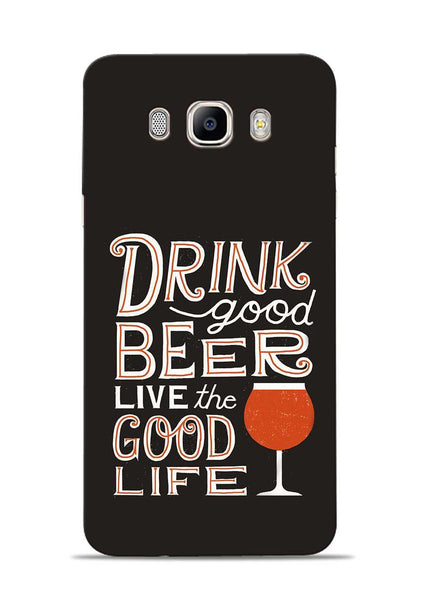 Drink Beer Good Life Samsung Galaxy On8 Mobile Back Cover