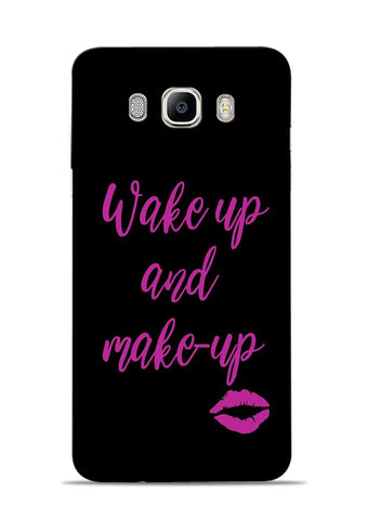 Wake Up Make Up Samsung Galaxy On8 Mobile Back Cover