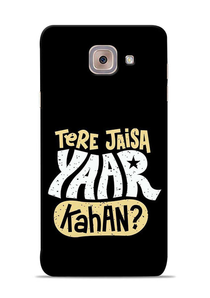 Tere Jaise Yaar kaha Samsung Galaxy On Max Mobile Back Cover