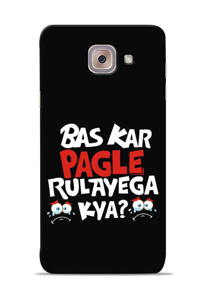 Bas Kar Pagle Rulayega Kya Samsung Galaxy On Max Mobile Back Cover