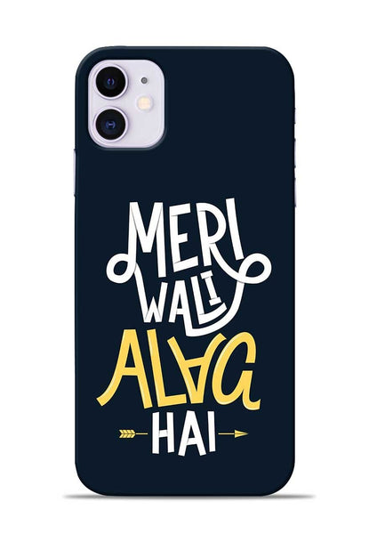 Meri Wali Alag Hai iPhone 11 Mobile Back Cover