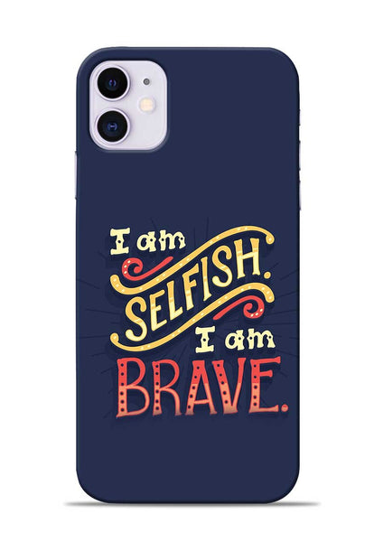 Selfish Brave iPhone 11 Mobile Back Cover