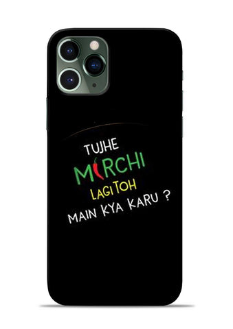 Mirchi Lagi To iPhone 11 Pro Mobile Back Cover