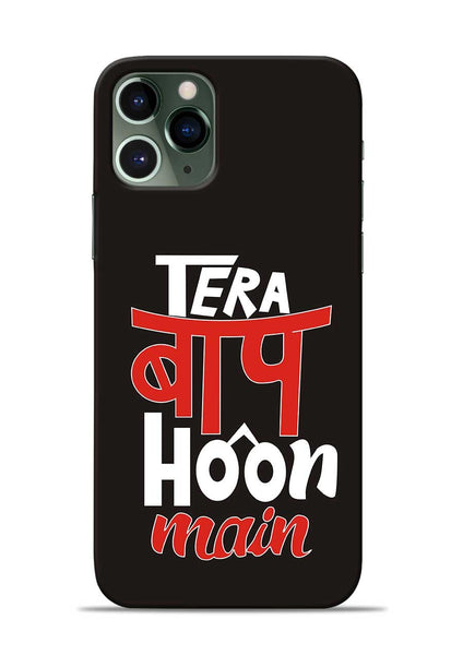 Tera Baap Hoon iPhone 11 Pro Mobile Back Cover