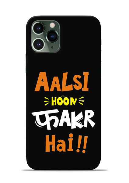 Aalsi Hoon Fakar Hai iPhone 11 Pro Mobile Back Cover