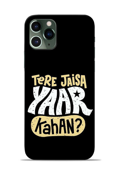 Tere Jaise Yaar kaha iPhone 11 Pro Mobile Back Cover