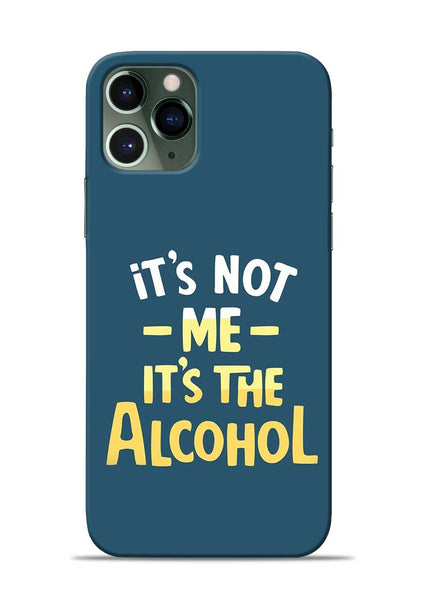 Its The Alcohol iPhone 11 Pro Mobile Back Cover