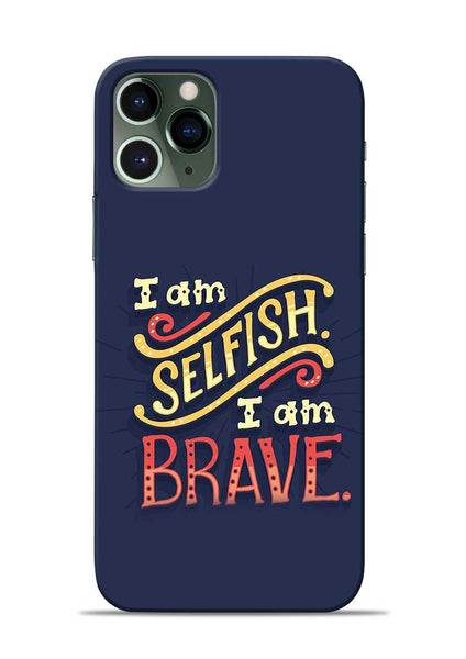 Selfish Brave iPhone 11 Pro Mobile Back Cover