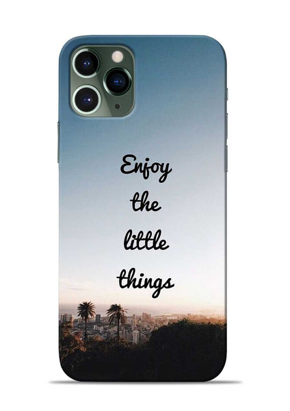 Enjoy The Little Things iPhone 11 Pro Mobile Back Cover