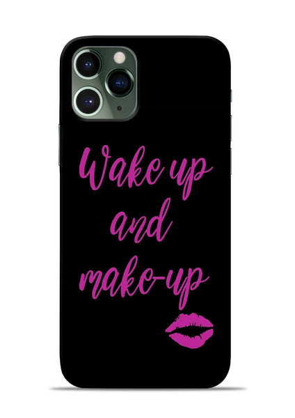 Wake Up Make Up iPhone 11 Pro Mobile Back Cover