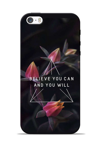Believe You Will iPhone 5s Mobile Back Cover