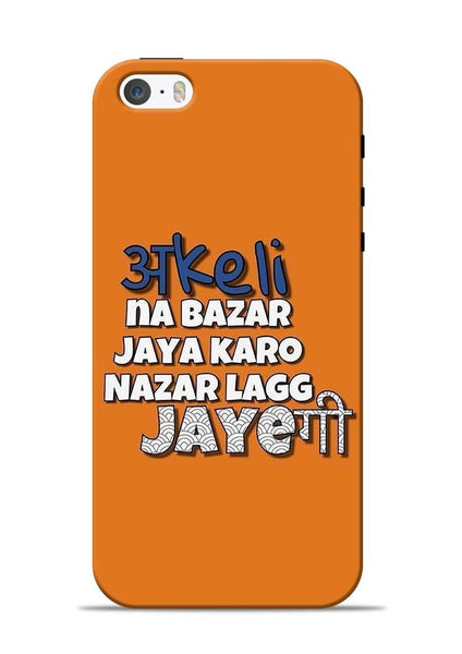 Akeli Na Jaya Karo iPhone 5s Mobile Back Cover