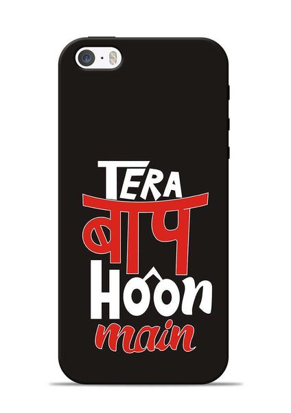 Tera Baap Hoon iPhone 5s Mobile Back Cover