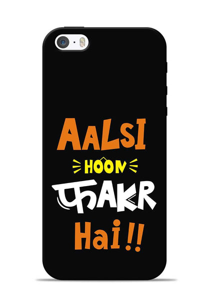 Aalsi Hoon Fakar Hai iPhone 5s Mobile Back Cover