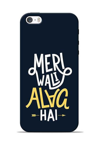 Meri Wali Alag Hai iPhone 5s Mobile Back Cover