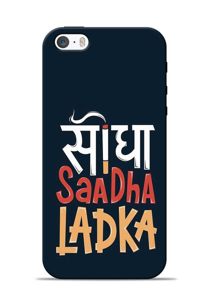 Saadha Ladka iPhone 5s Mobile Back Cover