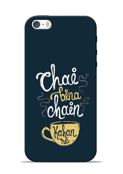 Chai Bina Chain Kaha Re iPhone 5s Mobile Back Cover