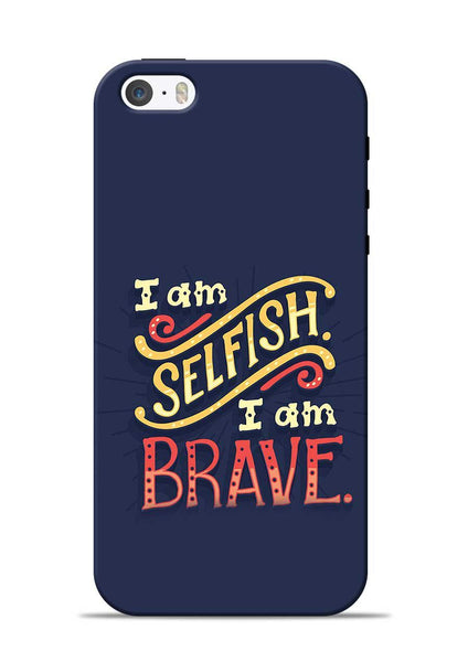 Selfish Brave iPhone 5s Mobile Back Cover