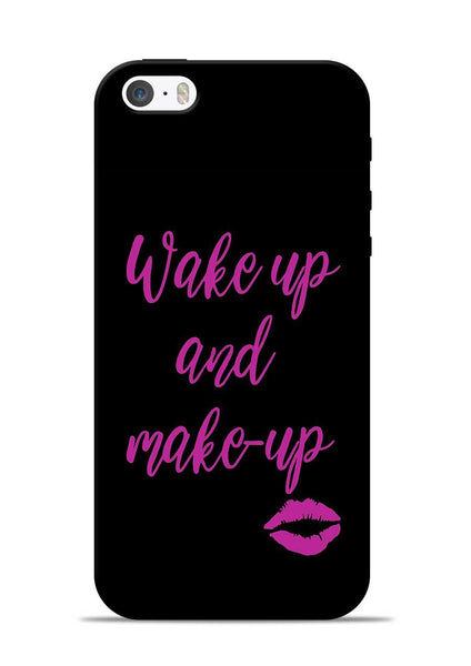 Wake Up Make Up iPhone 5s Mobile Back Cover