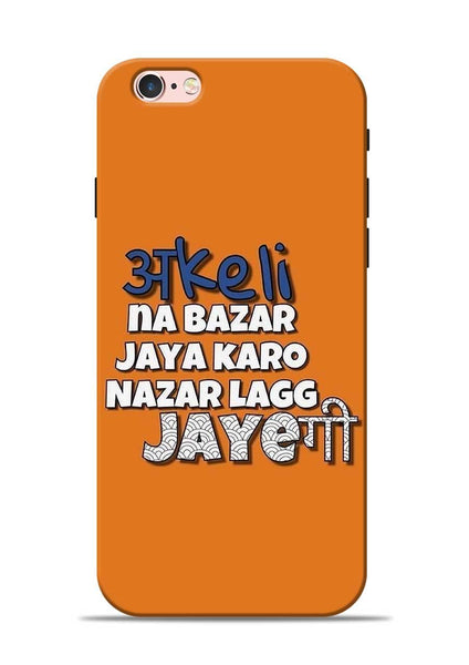Akeli Na Jaya Karo iPhone 6 Mobile Back Cover