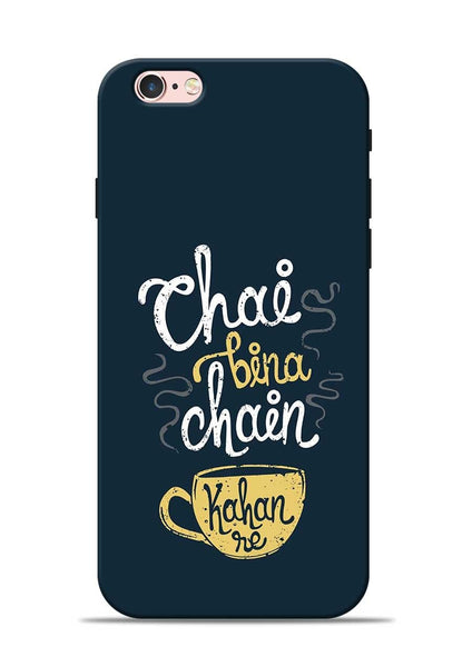 Chai Bina Chain Kaha Re iPhone 6 Mobile Back Cover