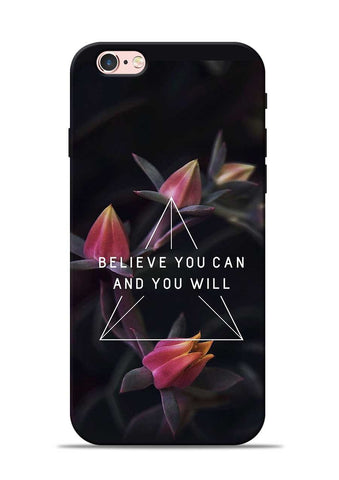 Believe You Will iPhone 6s Mobile Back Cover