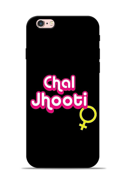 Chal Jhooti iPhone 6s Mobile Back Cover