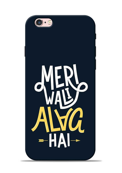 Meri Wali Alag Hai iPhone 6s Mobile Back Cover