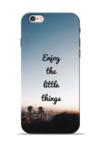 Enjoy The Little Things iPhone 6s Mobile Back Cover