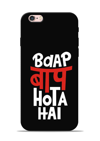 Baap Baap Hota Hai iPhone 6s Mobile Back Cover