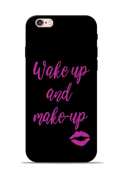 Wake Up Make Up iPhone 6s Mobile Back Cover