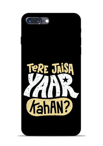 Tere Jaise Yaar kaha iPhone 7 Plus Mobile Back Cover