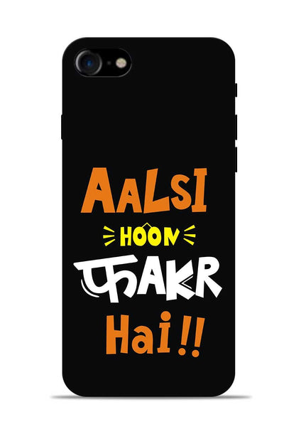 Aalsi Hoon Fakar Hai iPhone 8 Mobile Back Cover